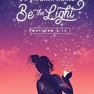 BE THE LIGHT by faizarico