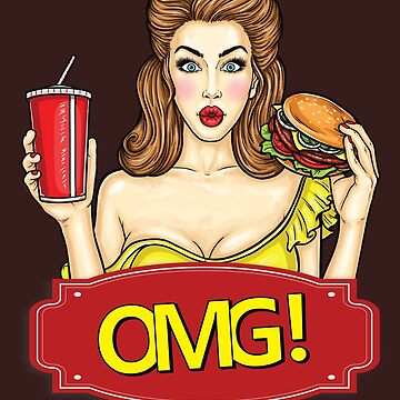 Omg! Funny Seductive Lady with Burger and Drink by Littleflipp21