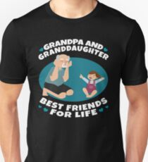 Grandpa And Granddaughter Gifts Best Friends For Life Unisex T-Shirt