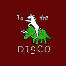 To The Disco (Unicorn Riding Triceratops) dark red background by jezkemp