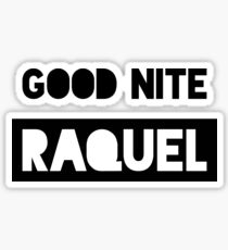 Good Nite Raquel Sticker