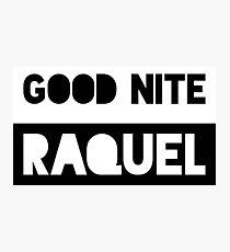 Good Nite Raquel Photographic Print
