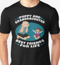 Poppy And Granddaughter Gifts Best Friends For Life Unisex T-Shirt