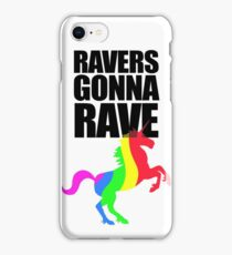 Ravers Gonna Rave iPhone Case/Skin