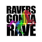 Ravers Gonna Rave by jezkemp
