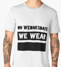 On Wednesdays We Wear Black Men's Premium T-Shirt