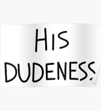 His Dudeness Poster