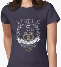 We Still Do 15th Anniversary Since 2002 Funny Wedding Women's Fitted T-Shirt