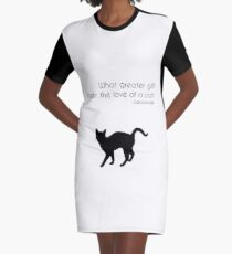 What Greater Gift than the Love of a Cat Graphic T-Shirt Dress
