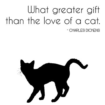 What Greater Gift than the Love of a Cat by designite