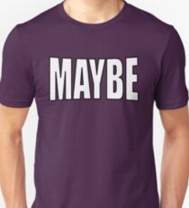 MAYBE T-Shirt