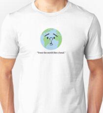 """Treat the world like a head"" - Karl Pilkington Unisex T-Shirt"