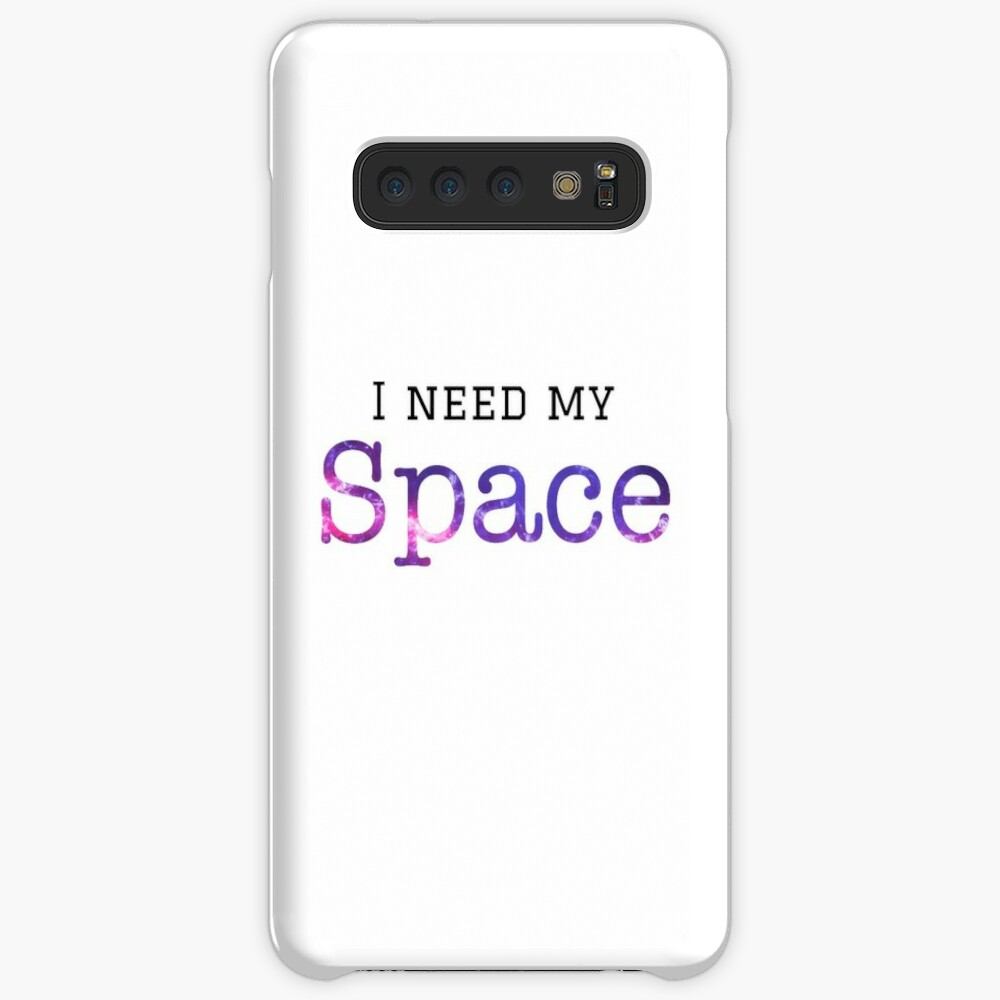 I need my space Case & Skin for Samsung Galaxy