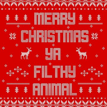 Merry Christmas You Filthy Animal (White Type) by TPejoves