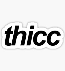 thicc Sticker