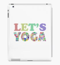 Let's Yoga fun meditation spirituality cute shirt iPad Case/Skin