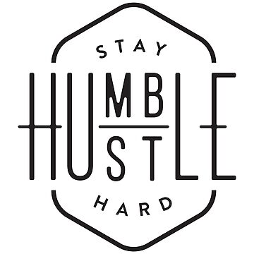 Stay Humble Hustle Hard by lefrick