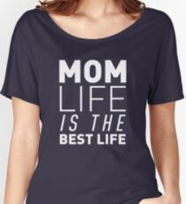 Mom Life Best Life Women's Relaxed Fit T-Shirt