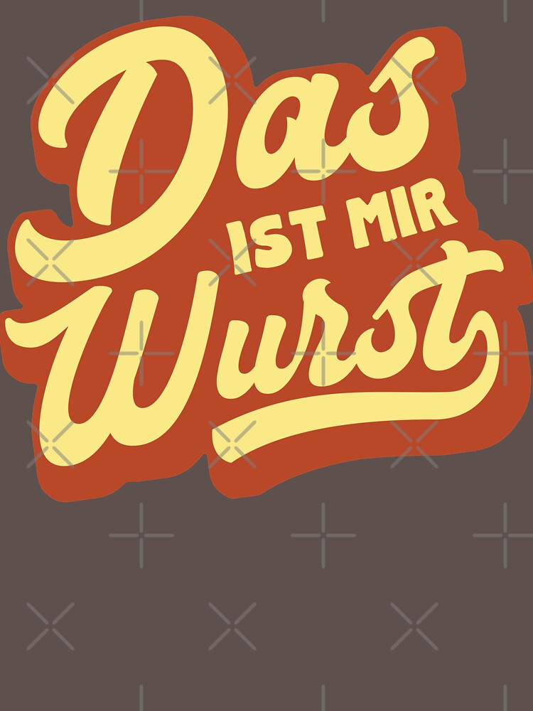 Das Ist Mir Wurst Funny German Saying by Dialectees