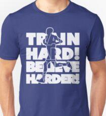 Train Hard Believe Harder ➢ Motivation Marathon T-Shirt