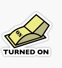 Turned On Sticker