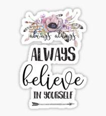 Always Believe In Yourself - Girly Bohemian Style Typography Sticker