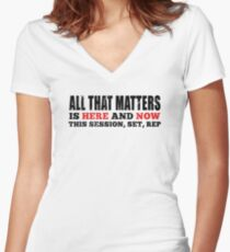 All That Matters Is Here And Now Women's Fitted V-Neck T-Shirt