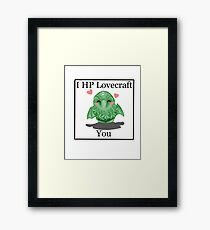 I HP LOVECRAFT YOU Framed Print