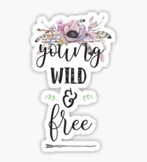 Young Wild And Free - Inspirational Quote Typography Sticker