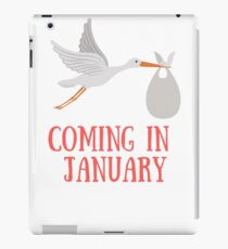 Coming in January Baby - Maternity - Pregnancy iPad Case/Skin