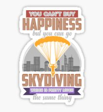 You Can't Buy Happiness But You Can Go Skydiving Sticker
