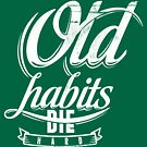 Quote - Old Habits Die Hard by ccorkin