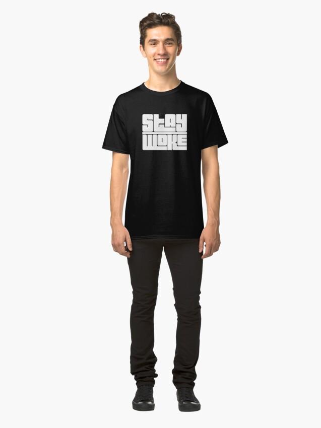 Alternate view of Stay Woke Classic T-Shirt