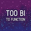 Too Bi To Function by sp8cebit