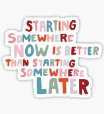 Starting Somewhere Now  Sticker