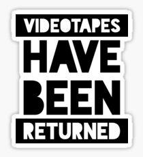 Videotapes Have Been Returned Sticker