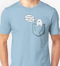 Ice Bear Will Wear This Everyday - We Bare Bears Cartoon Pocket Unisex T-Shirt