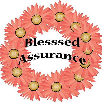 Blessed Assurance by SavannahHinde
