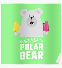 Cool like a polar bear Rwyv8 Poster