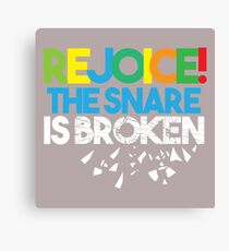 REJOICE, The Snare is Broken Canvas Print