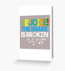 REJOICE, The Snare is Broken Greeting Card