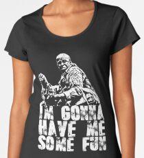 Im gonna have me some fun Women's Premium T-Shirt