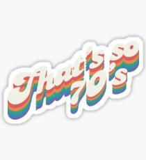 That's So 70's Sticker