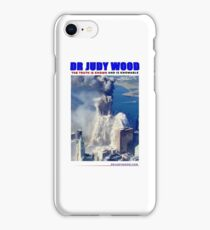 """Dr Judy Wood - """"BUBBLER"""" - The Truth is Known and Knowable iPhone Case/Skin"""