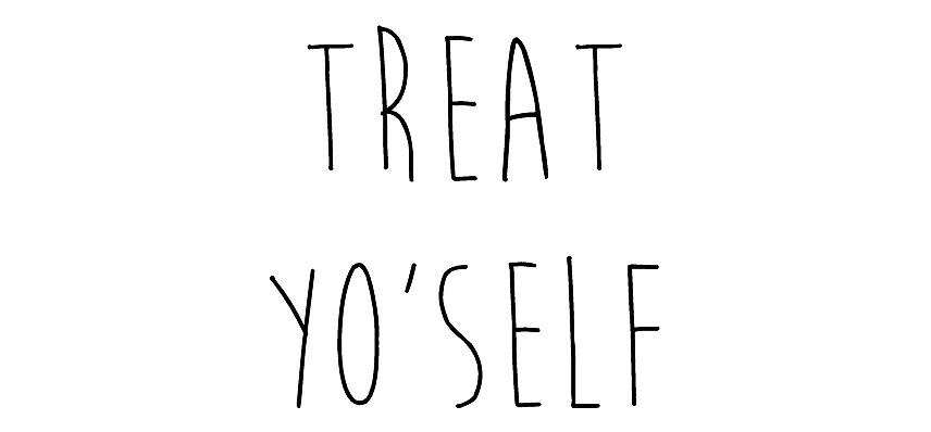 Treat Yo'self by kls98
