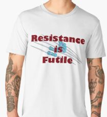 Resistance is Futile Men's Premium T-Shirt