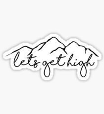 Lets get high sticker Sticker