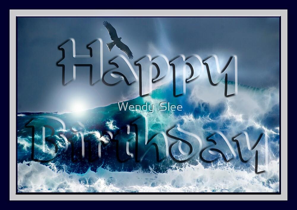 HAPPY BIRTHDAY (PHIL) by Wendy  Slee