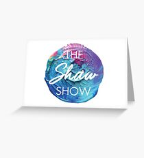 THE SHAW SHOW Greeting Card