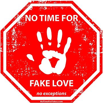 Fake Love Hand Stop Sign by NoTimeForFakes